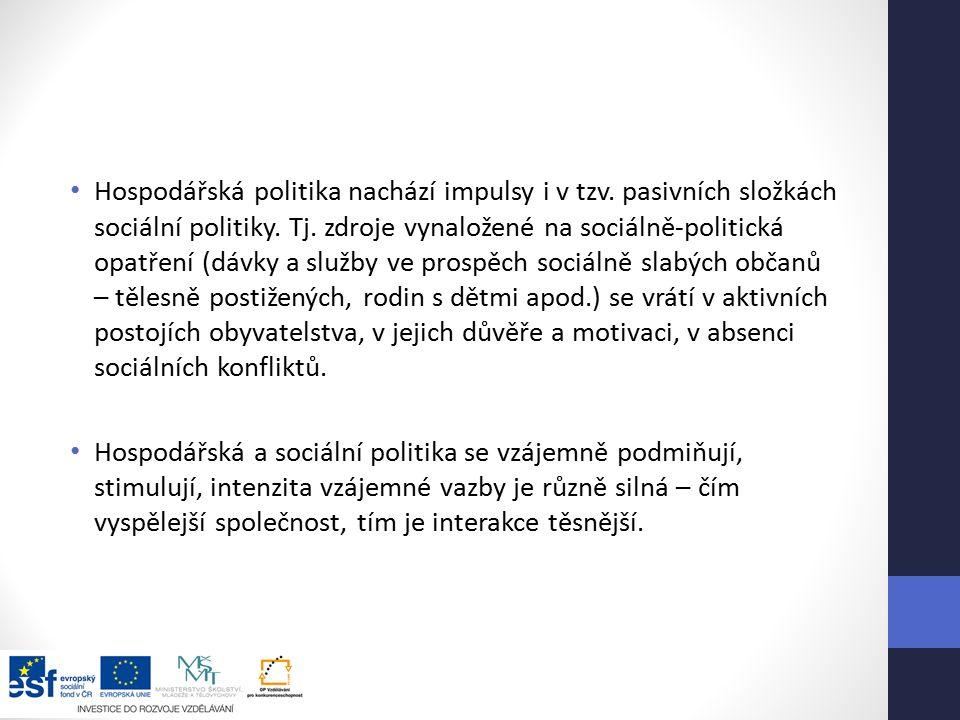 Hospodářská politika nachází impulsy i v tzv. pasivních složkách sociální politiky.