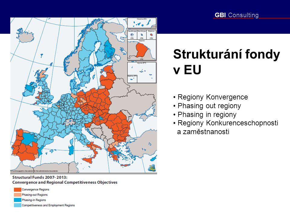 GBI Consulting Strukturání fondy v EU Regiony Konvergence Phasing out regiony Phasing in regiony Regiony Konkurenceschopnosti a zaměstnanosti