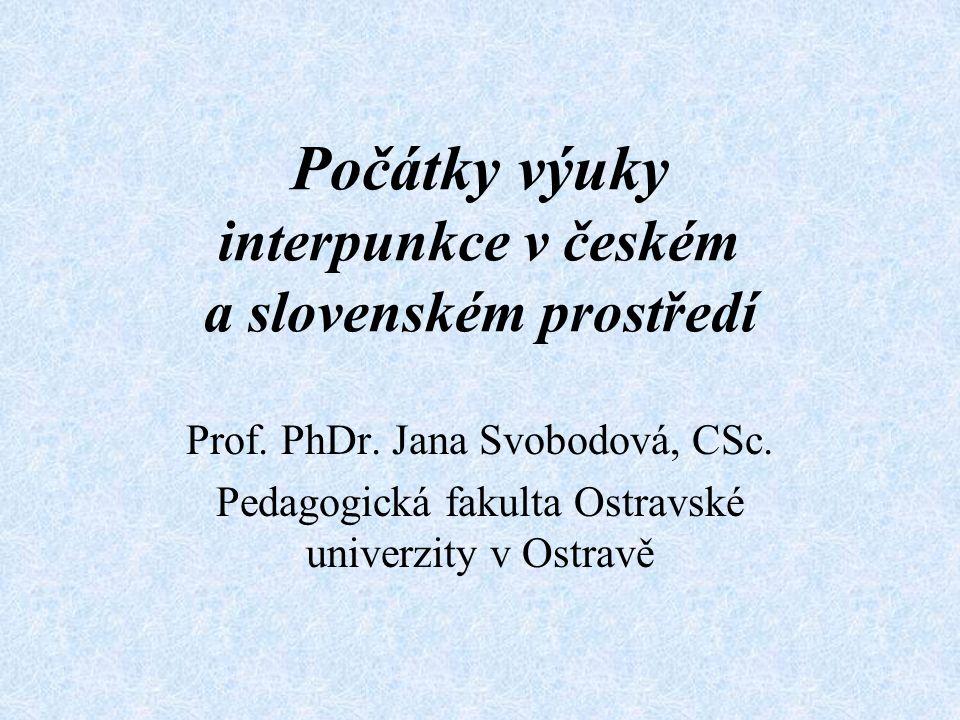 Počátky výuky interpunkce v českém a slovenském prostředí Prof.