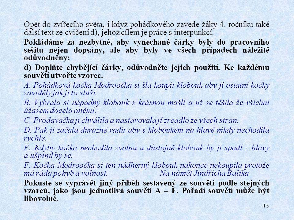 15 Opět do zvířecího světa, i když pohádkového zavede žáky 4.