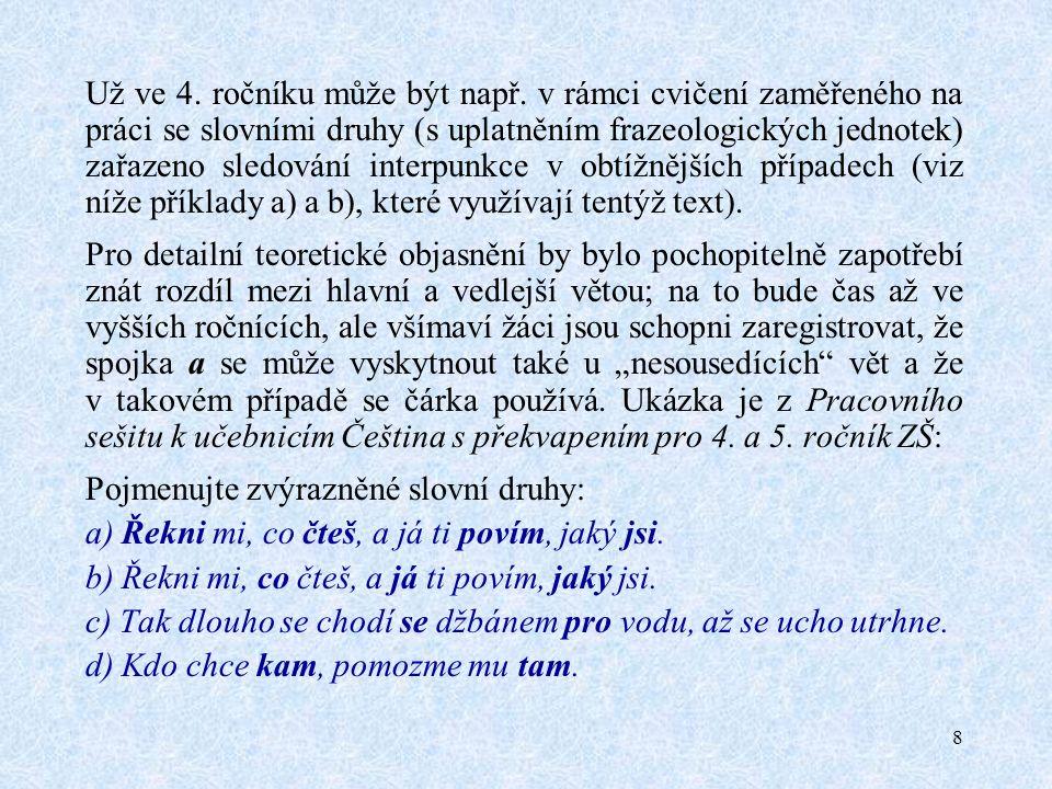 9 V jiné ukázce z Pracovního sešitu k učebnicím Čeština s překvapením pro 4.
