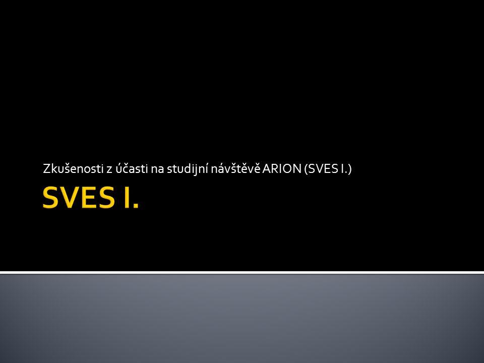 Zkušenosti z účasti na studijní návštěvě ARION (SVES I.)