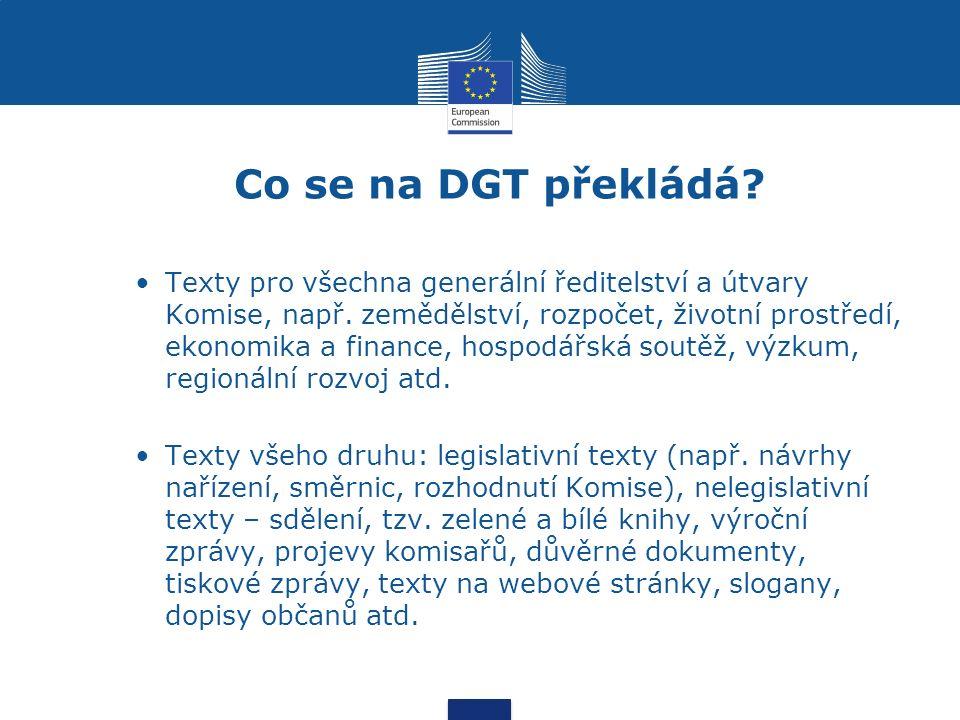 Co se na DGT překládá? Texty pro všechna generální ředitelství a útvary Komise, např. zemědělství, rozpočet, životní prostředí, ekonomika a finance, h