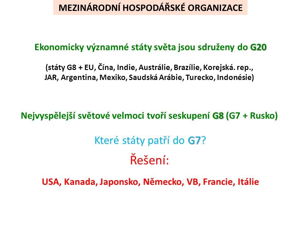 G8 Nejvyspělejší světové velmoci tvoří seskupení G8 (G7 + Rusko) G7 Které státy patří do G7.