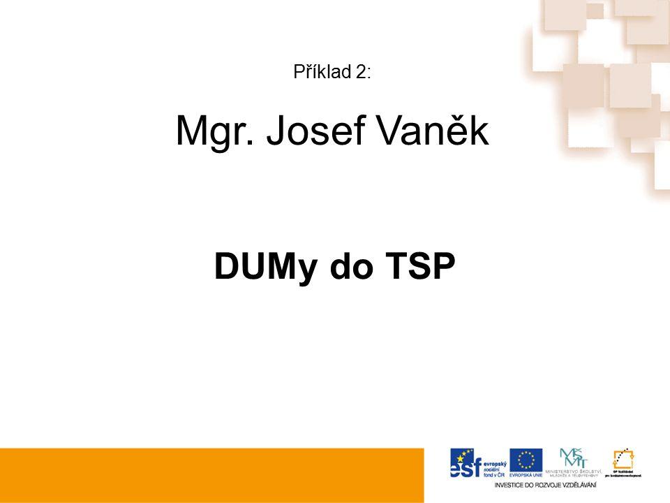 Příklad 2: Mgr. Josef Vaněk DUMy do TSP