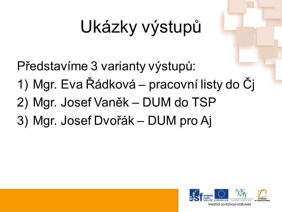 Ukázky výstupů Představíme 3 varianty výstupů: 1)Mgr.