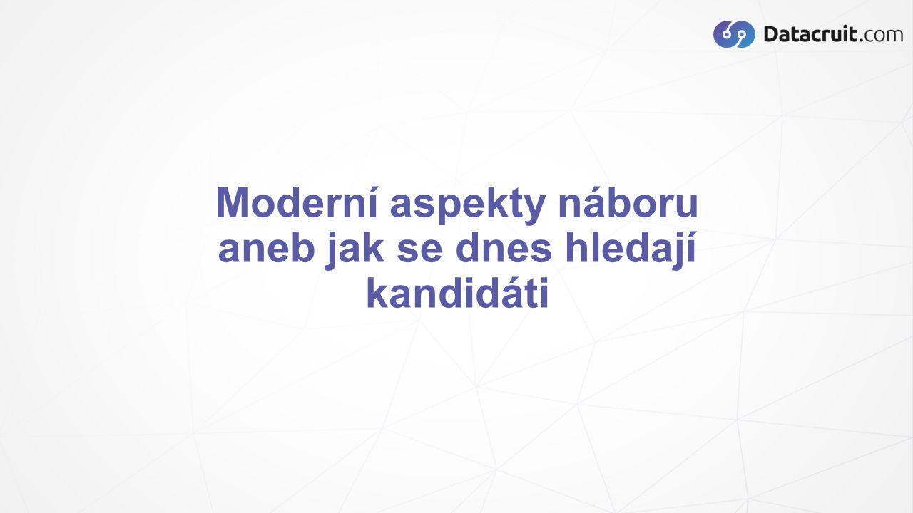 Recruitment = Marketing KDE MI MŮŽE POMOCI TECHNOLOGIE?