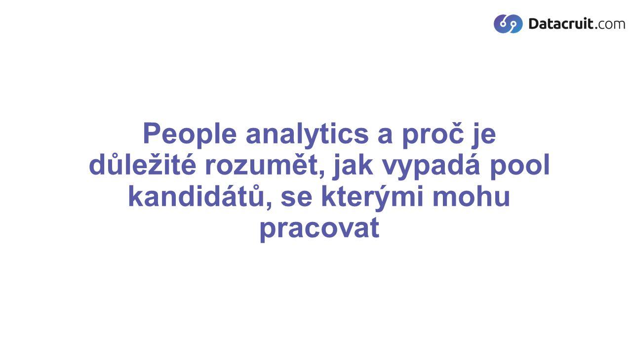 People analytics a proč je důležité rozumět, jak vypadá pool kandidátů, se kterými mohu pracovat