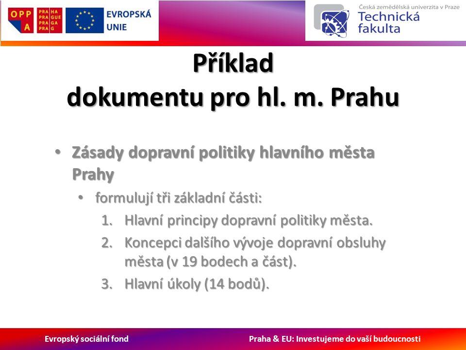 Evropský sociální fond Praha & EU: Investujeme do vaší budoucnosti Příklad dokumentu pro hl.