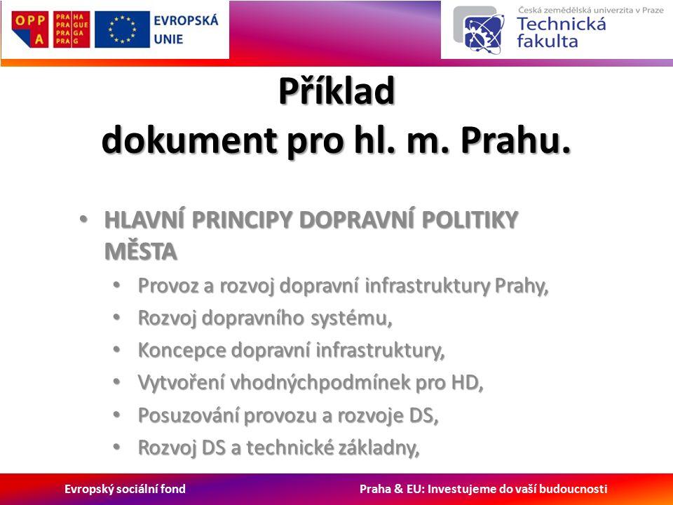 Evropský sociální fond Praha & EU: Investujeme do vaší budoucnosti Příklad dokument pro hl.