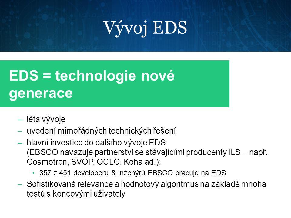 Vývoj EDS –léta vývoje –uvedení mimořádných technických řešení –hlavní investice do dalšího vývoje EDS (EBSCO navazuje partnerství se stávajícími prod