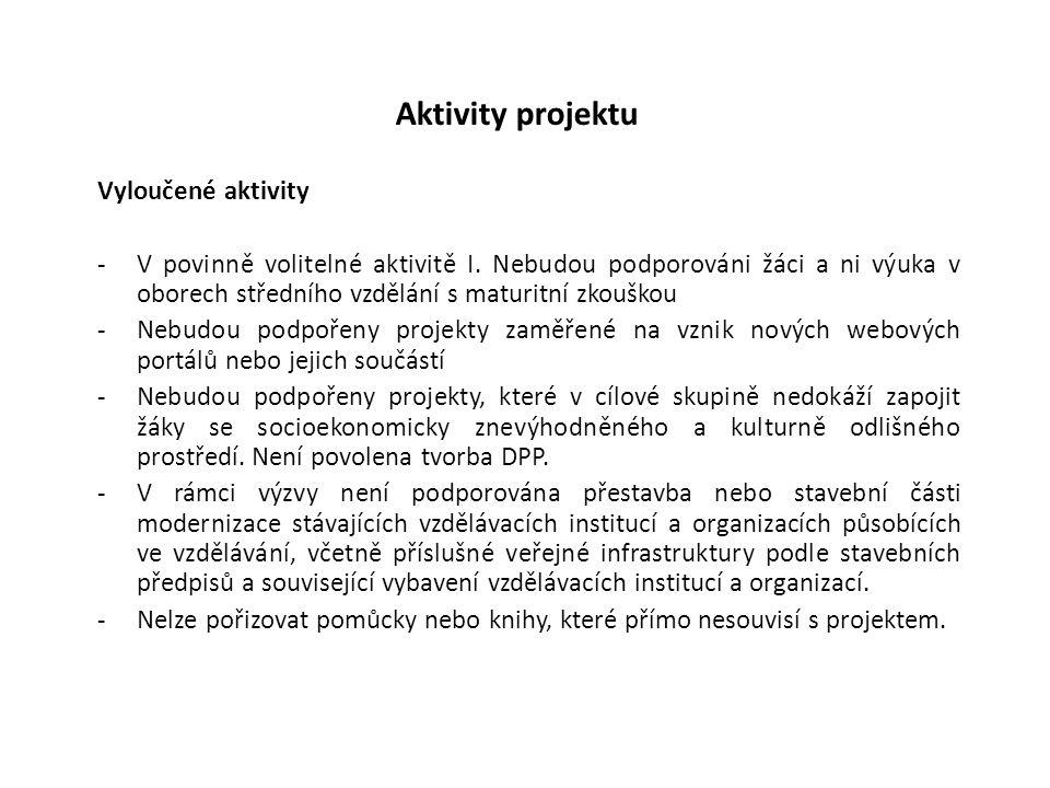 Aktivity projektu Vyloučené aktivity -V povinně volitelné aktivitě I. Nebudou podporováni žáci a ni výuka v oborech středního vzdělání s maturitní zko
