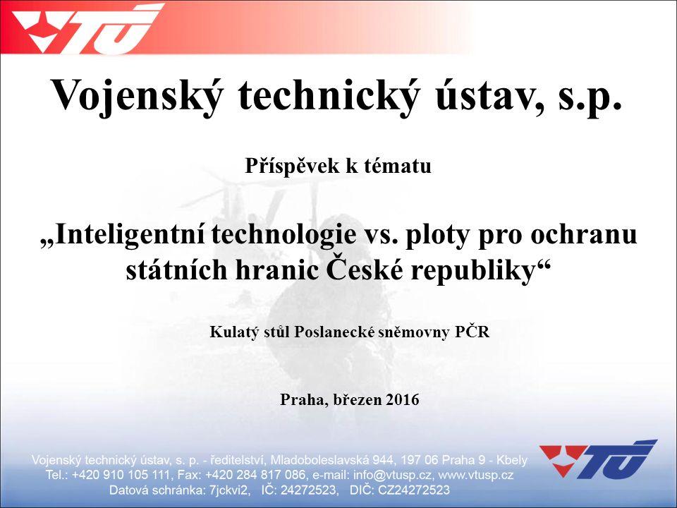 """Vojenský technický ústav, s.p. Příspěvek k tématu """"Inteligentní technologie vs."""