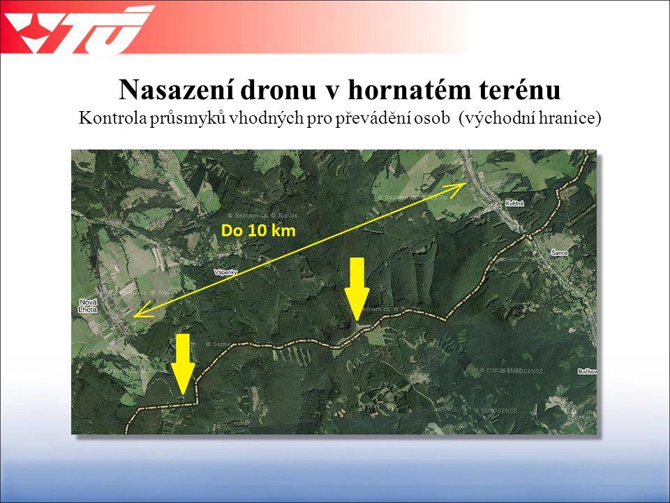 Nasazení dronu v hornatém terénu Kontrola průsmyků vhodných pro převádění osob (východní hranice)
