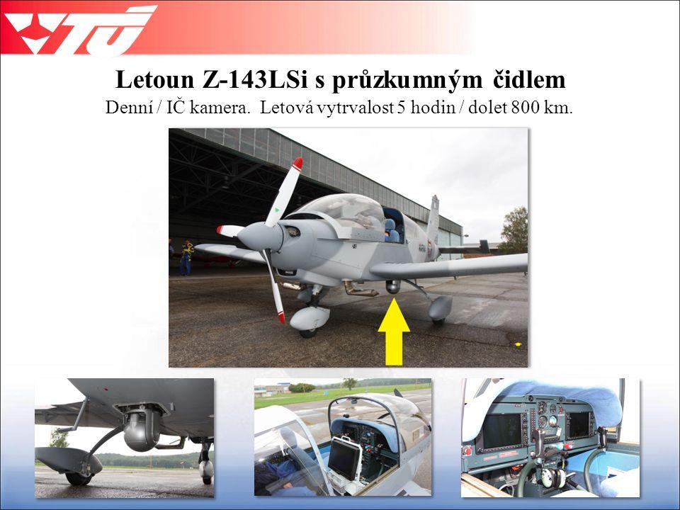 Letoun Z-143LSi s průzkumným čidlem Denní / IČ kamera. Letová vytrvalost 5 hodin / dolet 800 km.