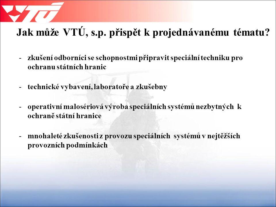Jak může VTÚ, s.p. přispět k projednávanému tématu.