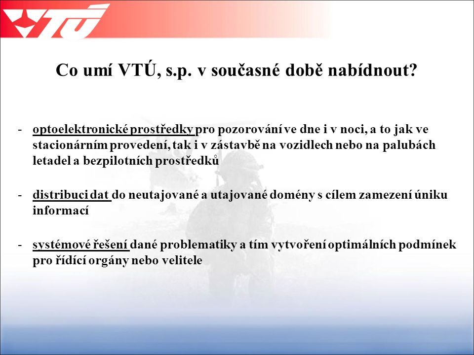 Co umí VTÚ, s.p. v současné době nabídnout.