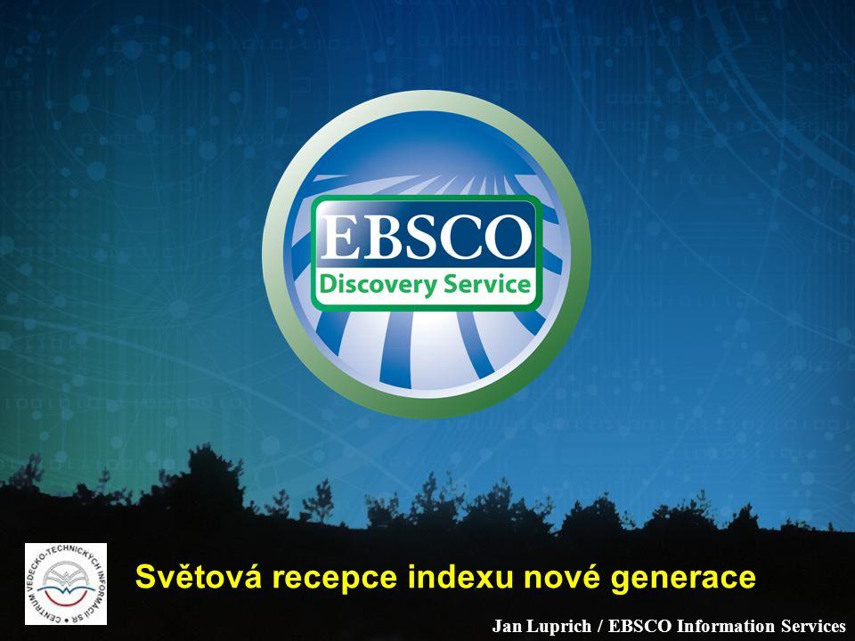 Jan Luprich / EBSCO Information Services Světová recepce indexu nové generace