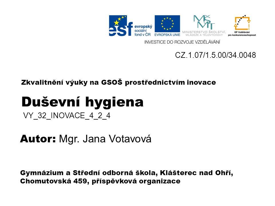 Duševní hygiena VY_32_INOVACE_4_2 _4 Mgr. Jana Votavová