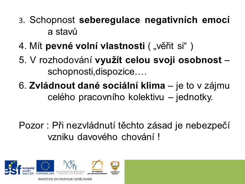 3. Schopnost seberegulace negativních emocí a stavů 4.