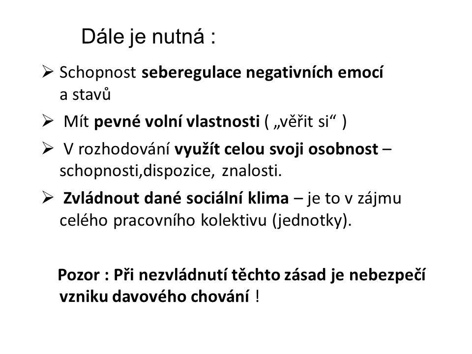 3.Schopnost seberegulace negativních emocí a stavů 4.