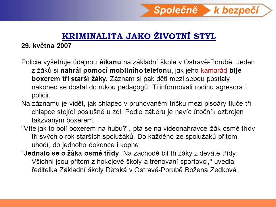 KRIMINALITA JAKO ŽIVOTNÍ STYL 29.