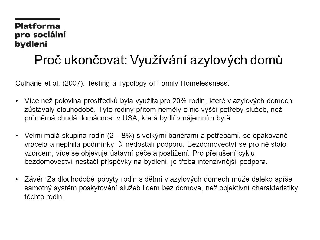 Proč ukončovat: Využívání azylových domů Culhane et al.