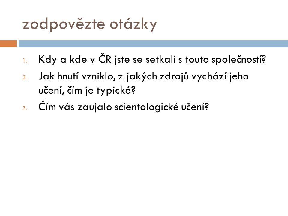 zodpovězte otázky 1. Kdy a kde v ČR jste se setkali s touto společností.
