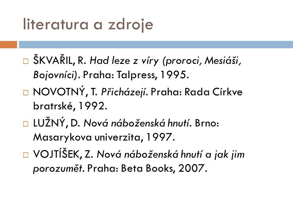 literatura a zdroje  ŠKVAŘIL, R. Had leze z víry (proroci, Mesiáši, Bojovníci).