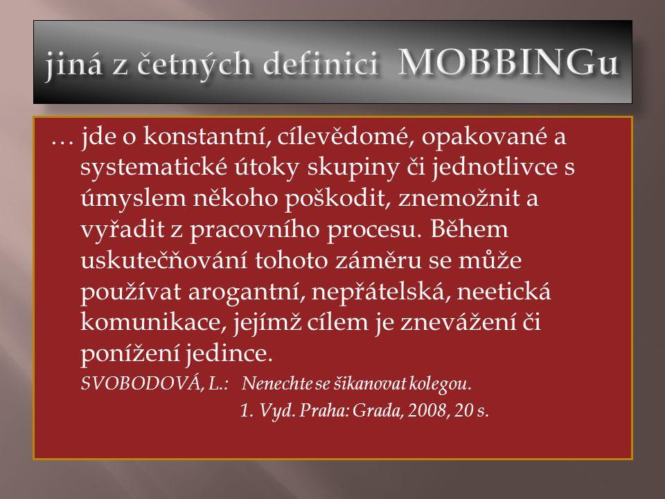  Mobbing či bossing = konflikt (střet, srážka)  Mnoho moci vs.