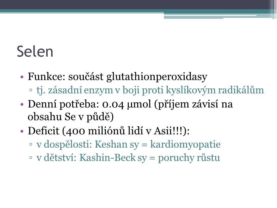 Selen Funkce: součást glutathionperoxidasy ▫tj.