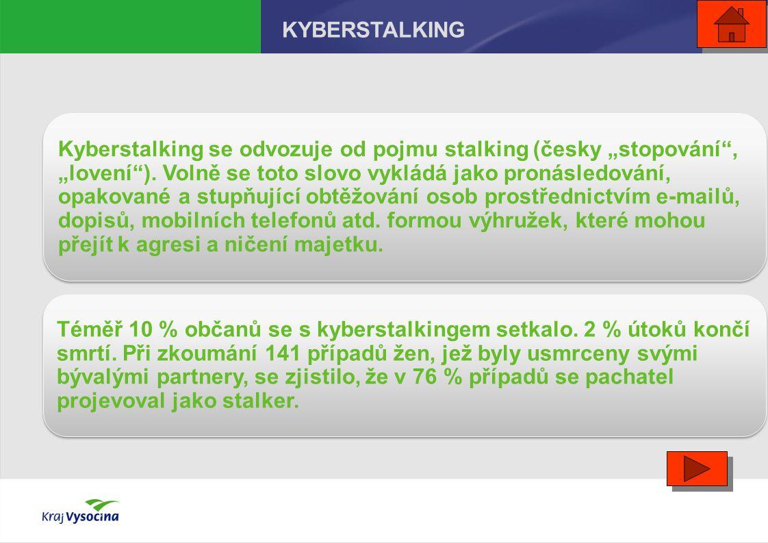 """Kyberstalking se odvozuje od pojmu stalking (česky """"stopování , """"lovení )."""