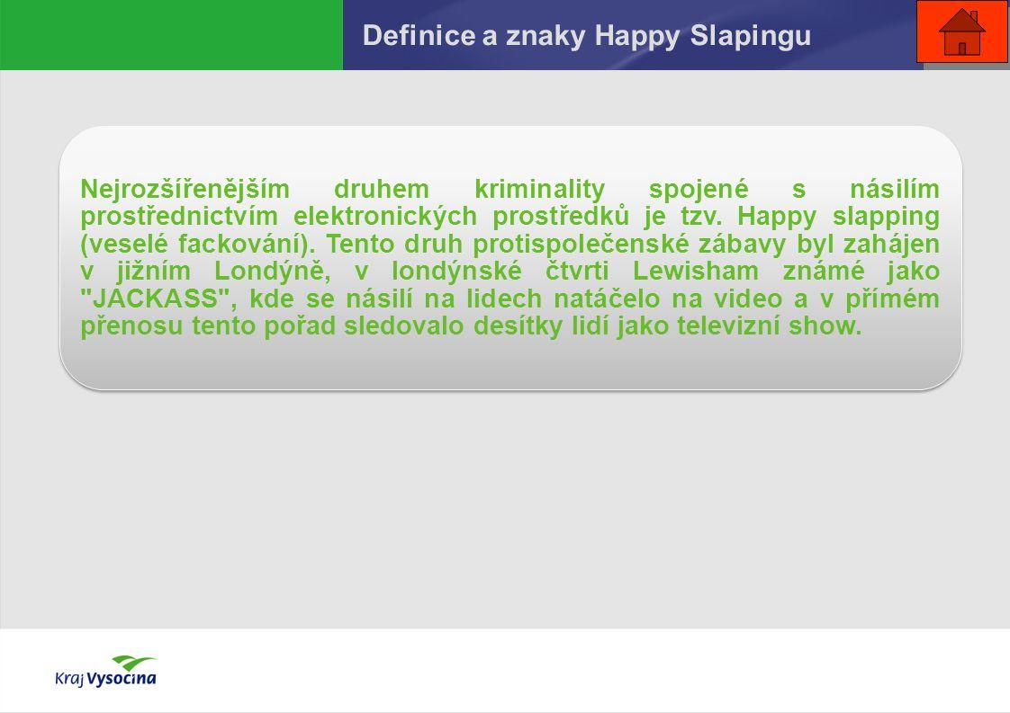 Definice a znaky Happy Slapingu Nejrozšířenějším druhem kriminality spojené s násilím prostřednictvím elektronických prostředků je tzv.