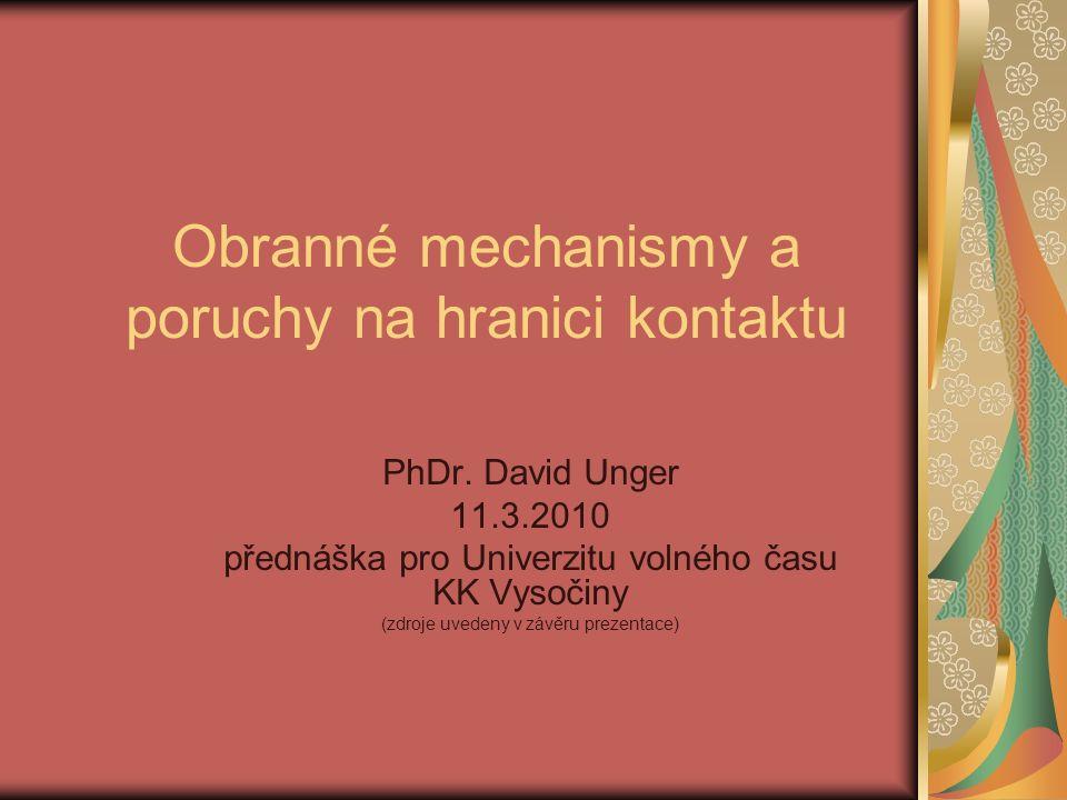 Obranné mechanismy a poruchy na hranici kontaktu PhDr.