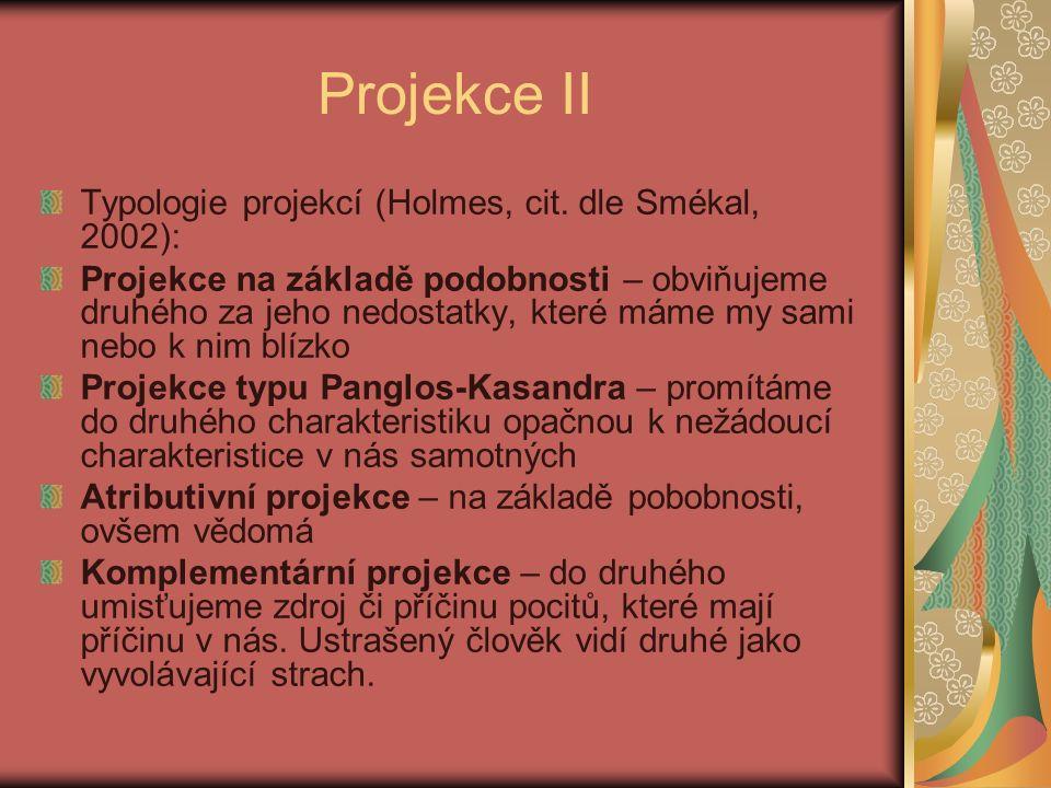 Projekce II Typologie projekcí (Holmes, cit.