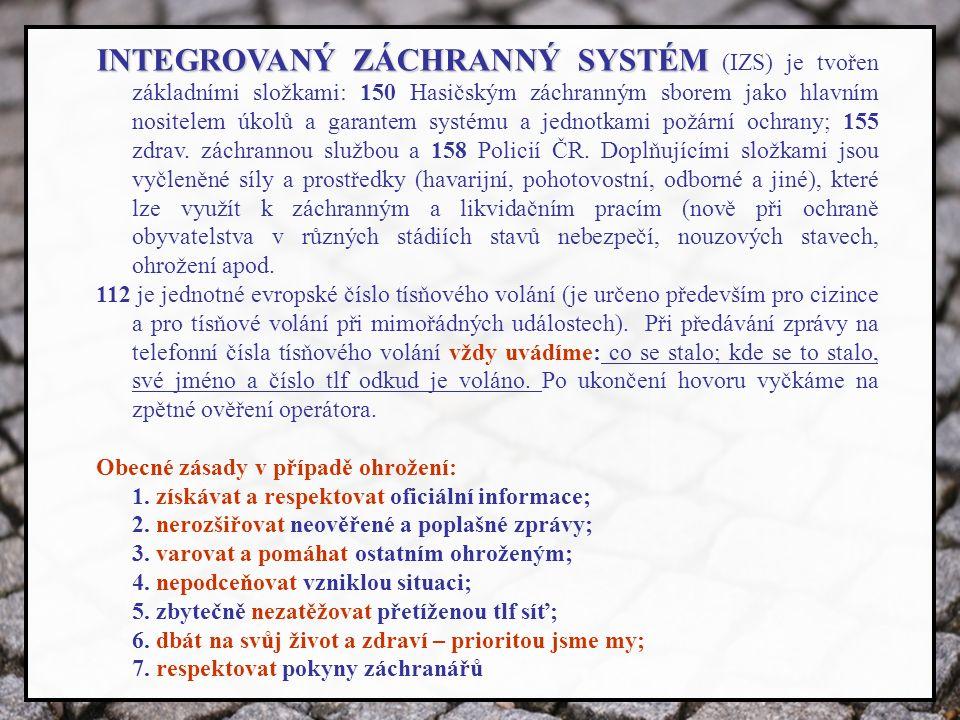 INTEGROVANÝ ZÁCHRANNÝ SYSTÉM INTEGROVANÝ ZÁCHRANNÝ SYSTÉM (IZS) je tvořen základními složkami: 150 Hasičským záchranným sborem jako hlavním nositelem úkolů a garantem systému a jednotkami požární ochrany; 155 zdrav.