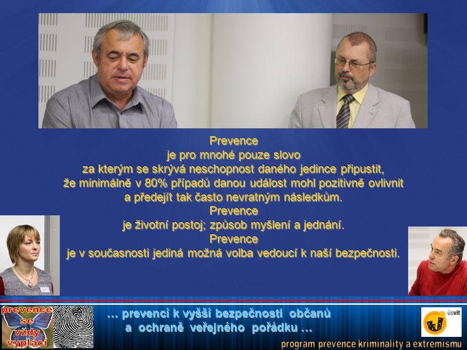 … prevencí k vyšší bezpečnosti občanů a ochraně veřejného pořádku … Cestu a pohled vpřed nám nezastíní velký kus skály….