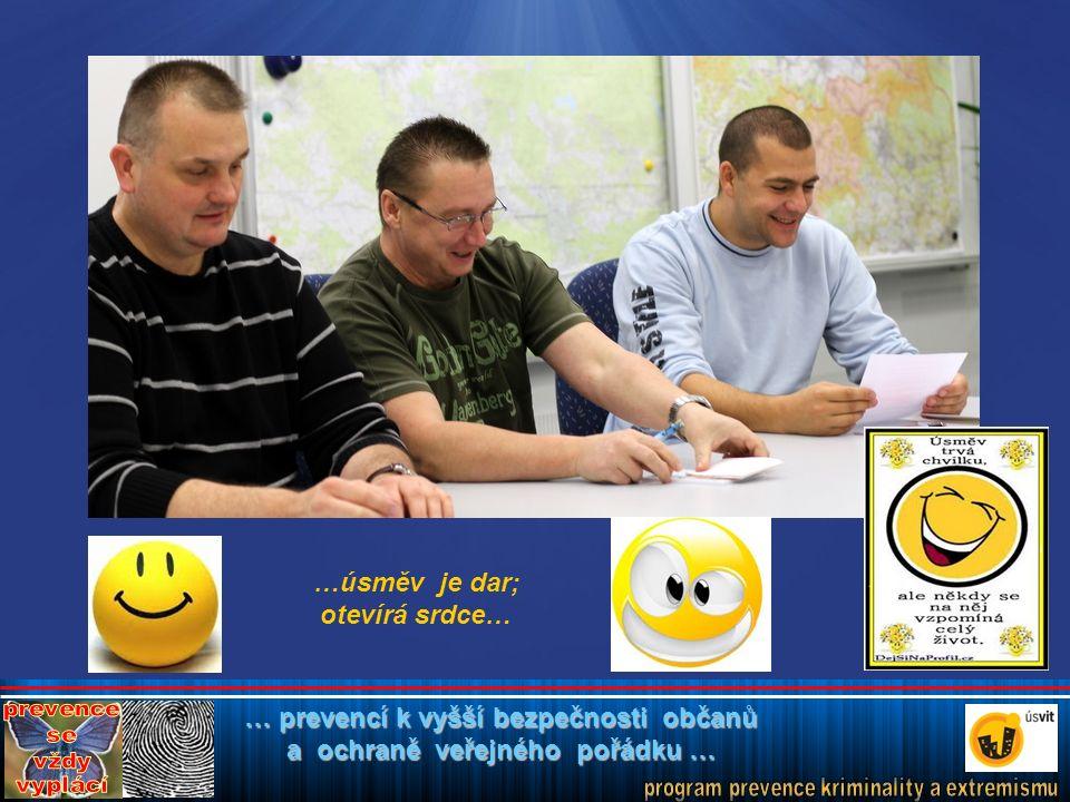 … prevencí k vyšší bezpečnosti občanů a ochraně veřejného pořádku … …úsměv je dar; otevírá srdce…