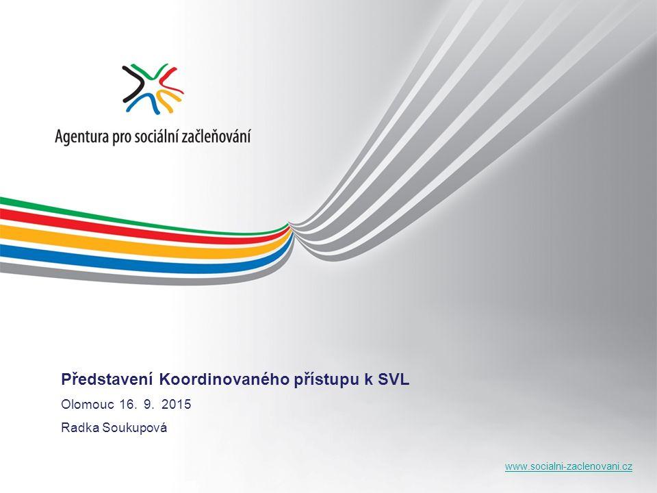 www.socialni-zaclenovani.cz Představení Koordinovaného přístupu k SVL Olomouc 16.