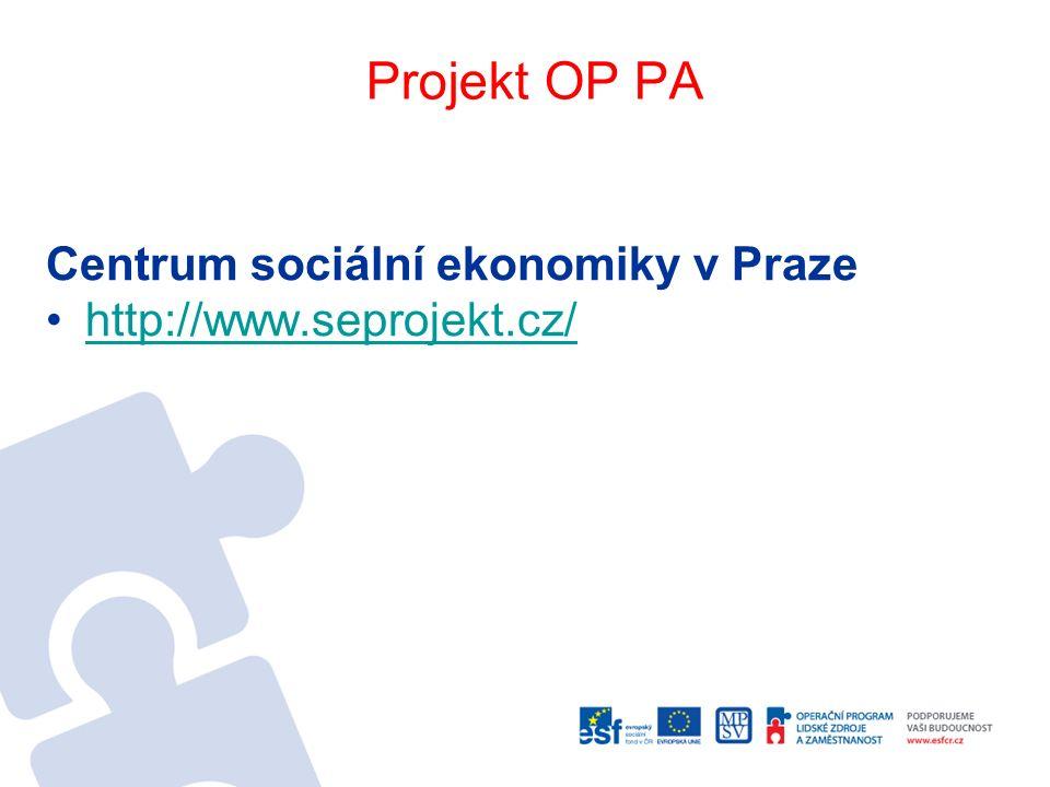Projekt OP PA Centrum sociální ekonomiky v Praze http://www.seprojekt.cz/