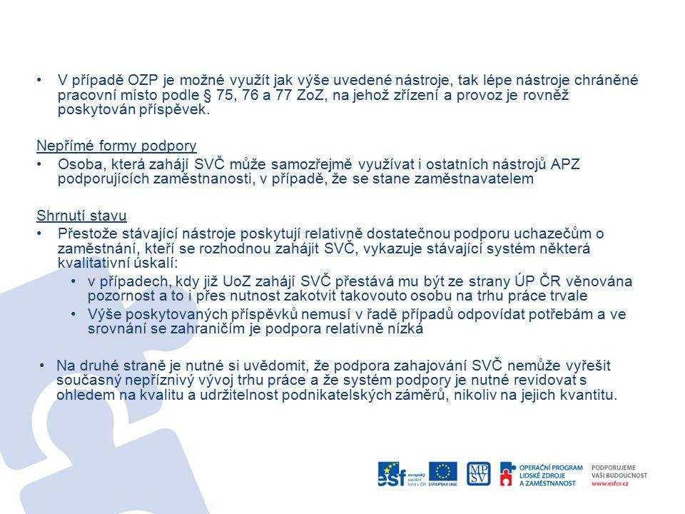 V případě OZP je možné využít jak výše uvedené nástroje, tak lépe nástroje chráněné pracovní místo podle § 75, 76 a 77 ZoZ, na jehož zřízení a provoz