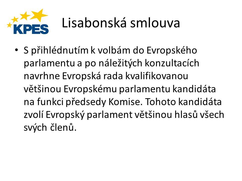 Lisabonská smlouva S přihlédnutím k volbám do Evropského parlamentu a po náležitých konzultacích navrhne Evropská rada kvalifikovanou většinou Evropsk