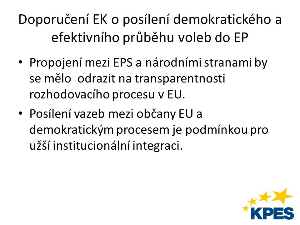 Doporučení EK o posílení demokratického a efektivního průběhu voleb do EP Propojení mezi EPS a národními stranami by se mělo odrazit na transparentnos