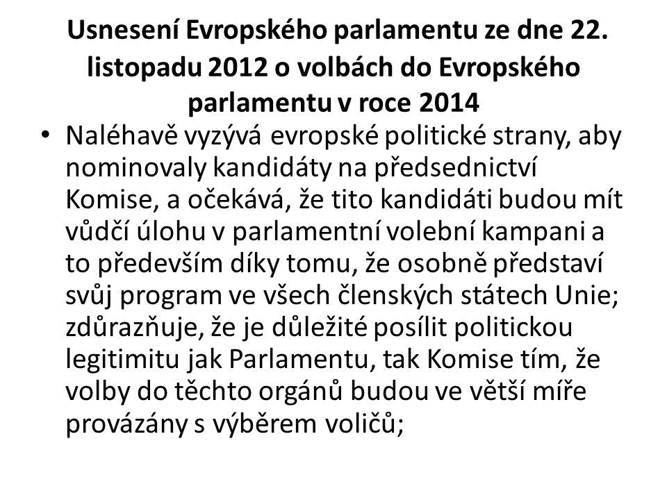 Usnesení Evropského parlamentu ze dne 22. listopadu 2012 o volbách do Evropského parlamentu v roce 2014 Naléhavě vyzývá evropské politické strany, aby