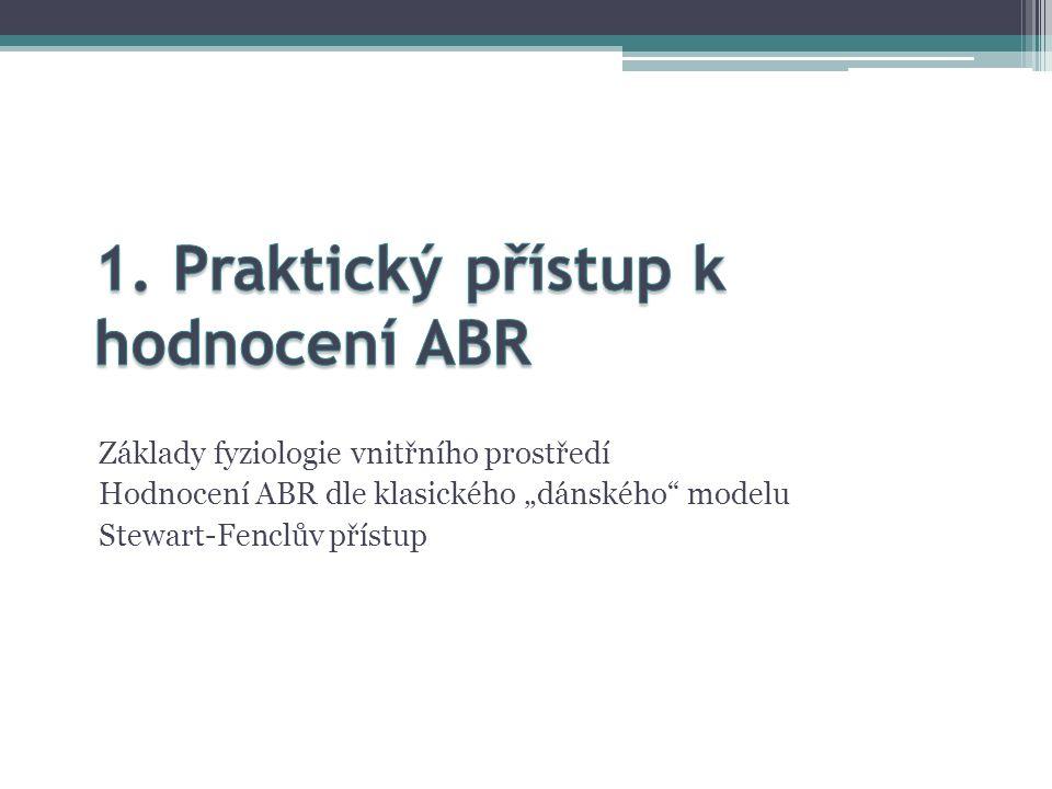 """Základy fyziologie vnitřního prostředí Hodnocení ABR dle klasického """"dánského"""" modelu Stewart-Fenclův přístup"""