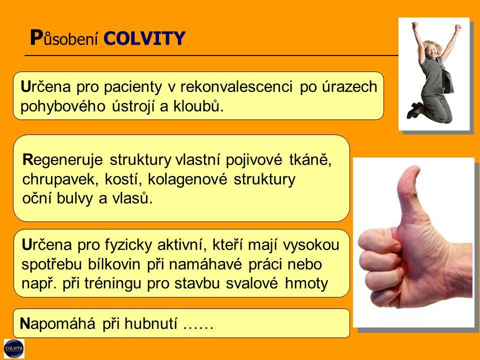 P ůsobení COLVITY Určena pro pacienty v rekonvalescenci po úrazech pohybového ústrojí a kloubů.