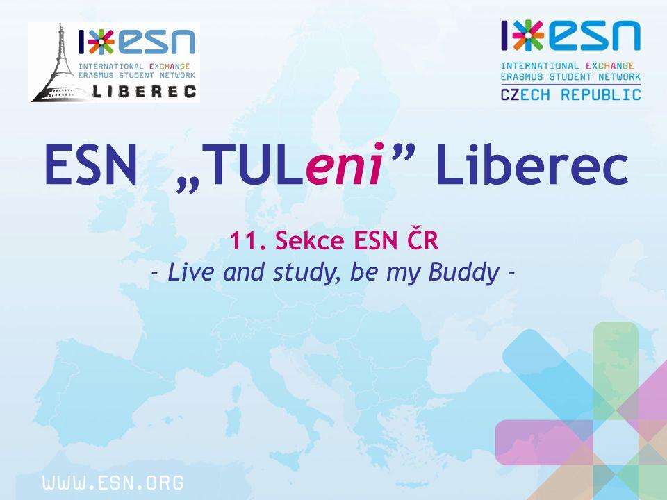 "ESN ""TULeni Liberec 11. Sekce ESN ČR - Live and study, be my Buddy -"