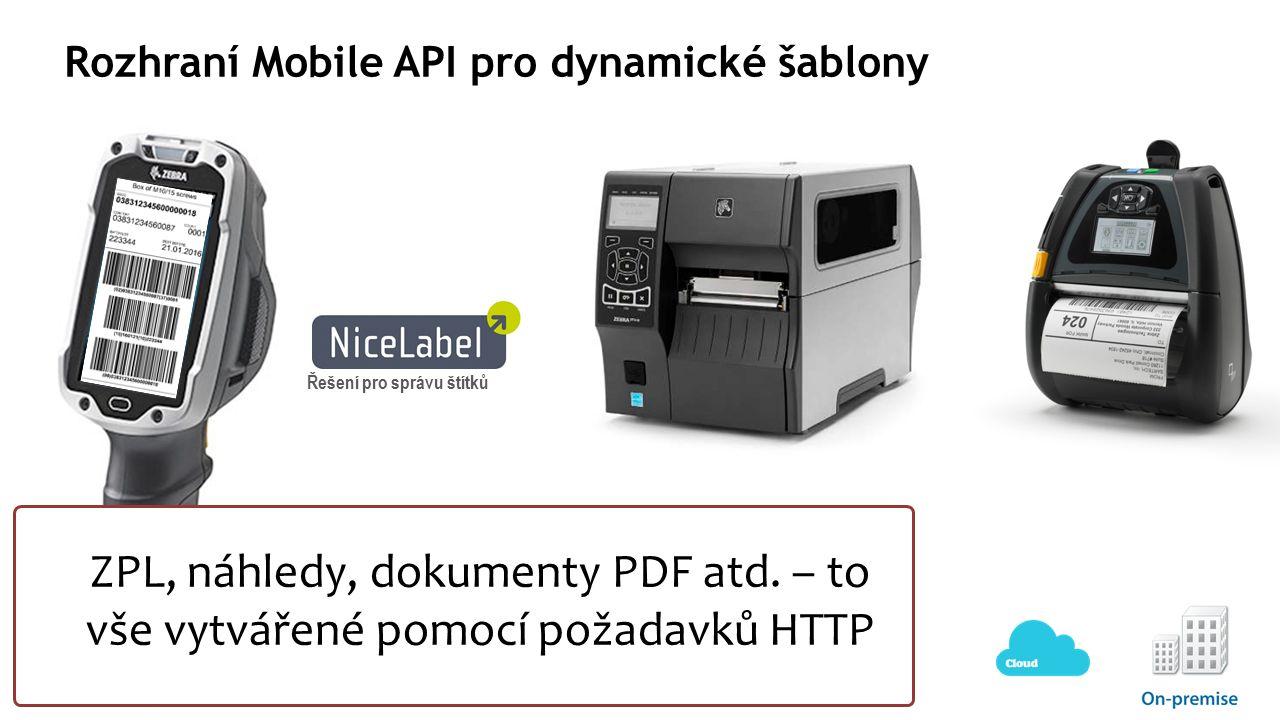 Rozhraní Mobile API pro dynamické šablony Řešení pro správu štítků ZPL, náhledy, dokumenty PDF atd.
