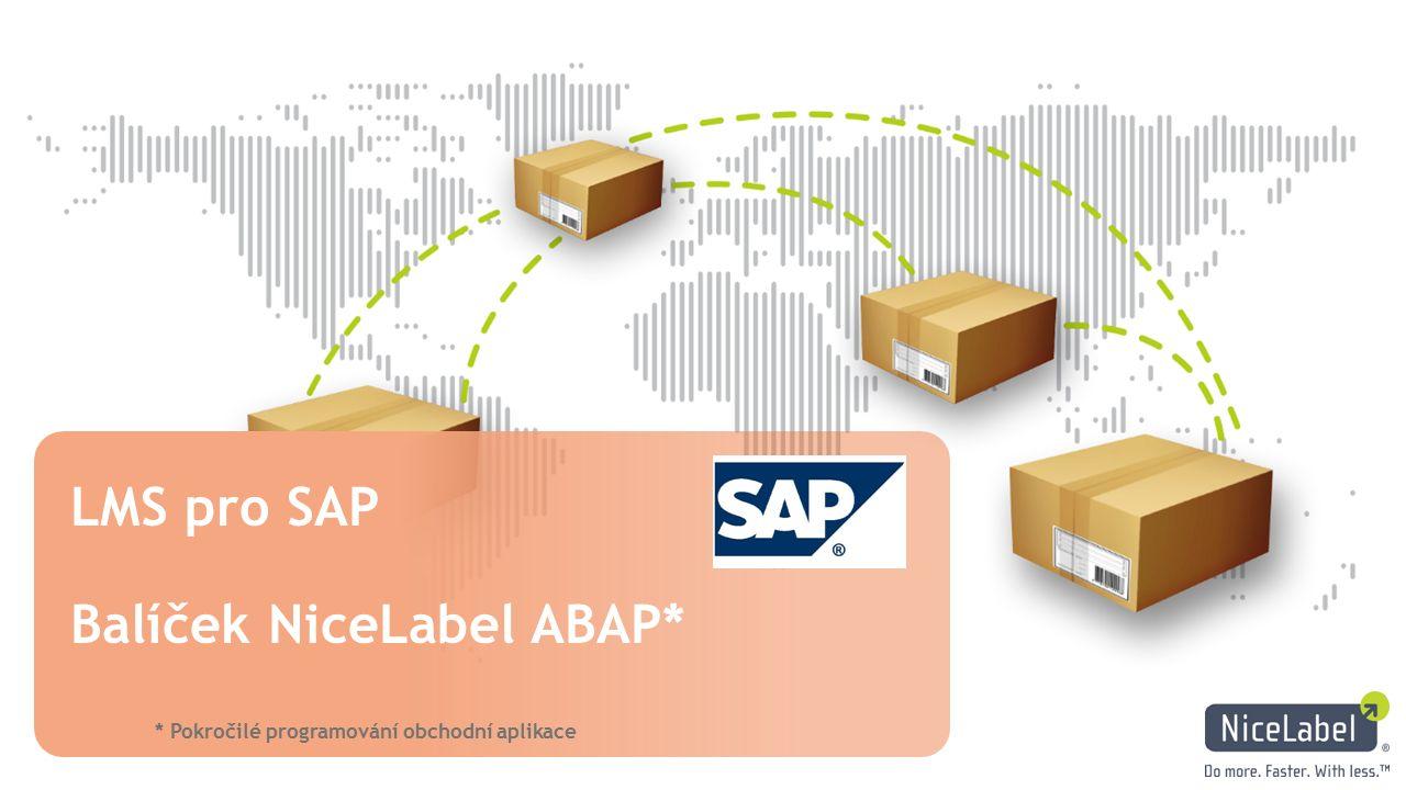 LMS pro SAP Balíček NiceLabel ABAP* * Pokročilé programování obchodní aplikace