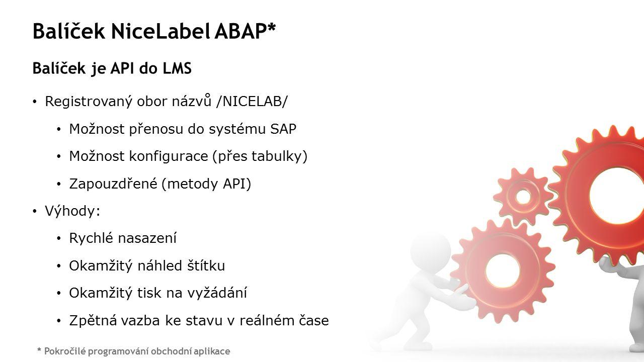 Balíček NiceLabel ABAP* Balíček je API do LMS Registrovaný obor názvů /NICELAB/ Možnost přenosu do systému SAP Možnost konfigurace (přes tabulky) Zapouzdřené (metody API) Výhody: Rychlé nasazení Okamžitý náhled štítku Okamžitý tisk na vyžádání Zpětná vazba ke stavu v reálném čase * Pokročilé programování obchodní aplikace